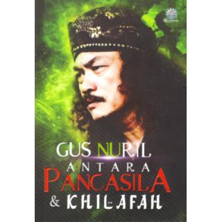 Gus Nuril: Antara Pancasila dan Khilafah