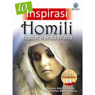 Seri Prodiakon 4 - 10 Inspirasi Homili Ibadat Bunda Maria