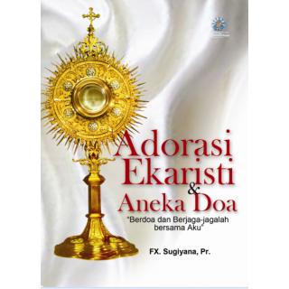 Adorasi Ekaristi dan Aneka Doa