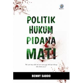 Politik Hukum Pidana Mati