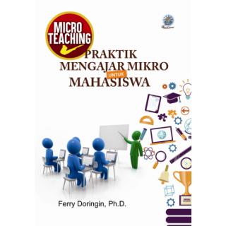 Micro Teaching: Praktik Mengajar Mikro untuk Mahasiswa